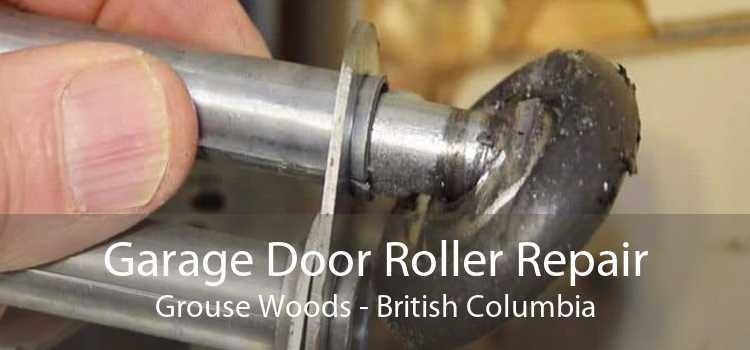 Garage Door Roller Repair Grouse Woods - British Columbia