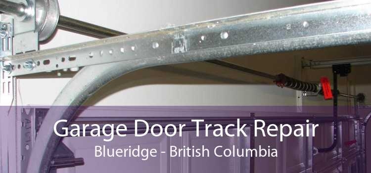 Garage Door Track Repair Blueridge - British Columbia