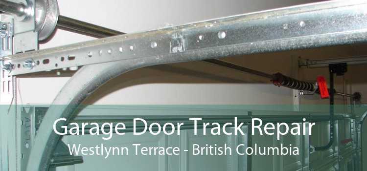 Garage Door Track Repair Westlynn Terrace - British Columbia