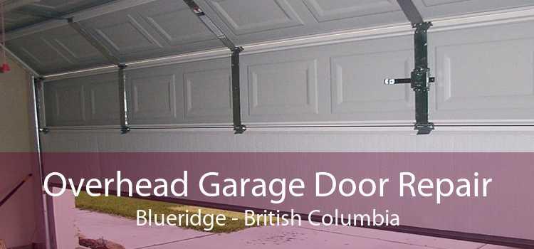 Overhead Garage Door Repair Blueridge - British Columbia