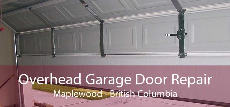 Overhead Garage Door Repair Maplewood - British Columbia