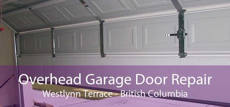 Overhead Garage Door Repair Westlynn Terrace - British Columbia