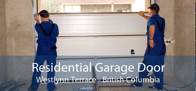 Residential Garage Door Westlynn Terrace - British Columbia