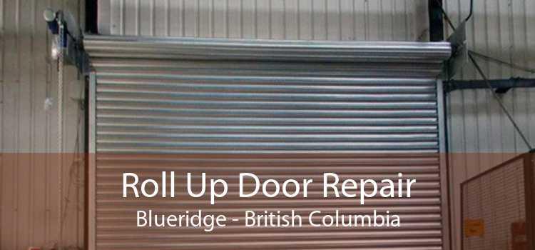 Roll Up Door Repair Blueridge - British Columbia