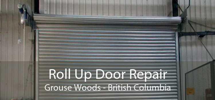 Roll Up Door Repair Grouse Woods - British Columbia