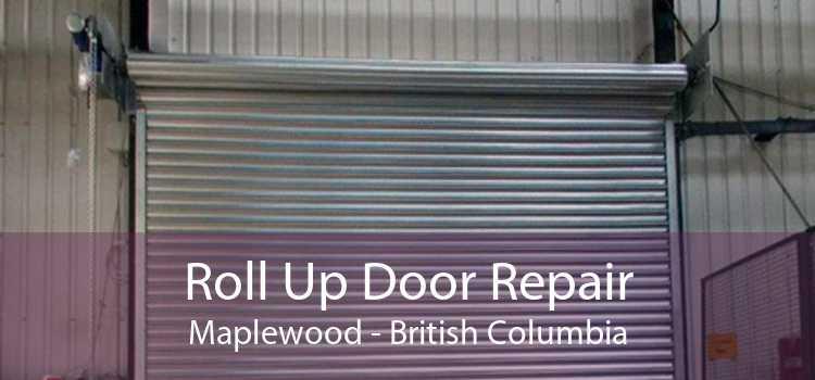 Roll Up Door Repair Maplewood - British Columbia