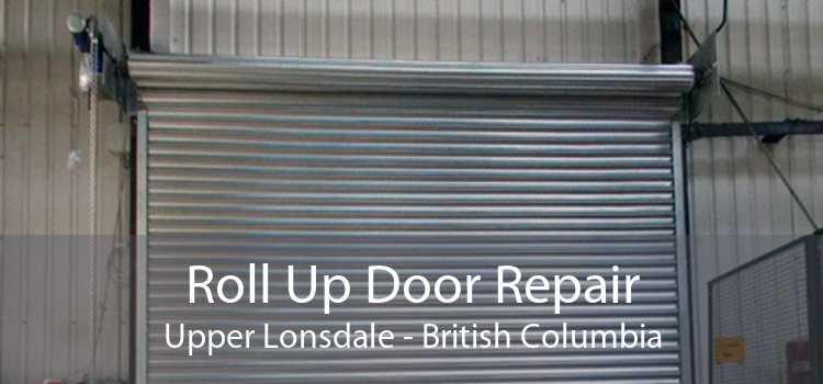 Roll Up Door Repair Upper Lonsdale - British Columbia