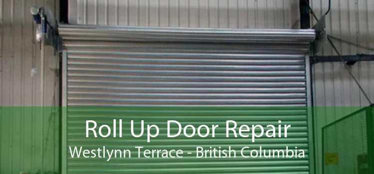 Roll Up Door Repair Westlynn Terrace - British Columbia