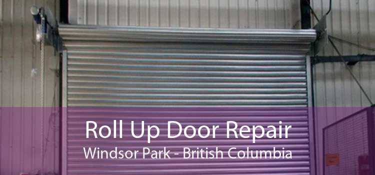 Roll Up Door Repair Windsor Park - British Columbia