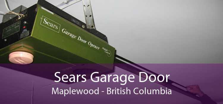 Sears Garage Door Maplewood - British Columbia