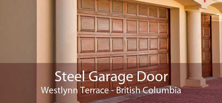 Steel Garage Door Westlynn Terrace - British Columbia